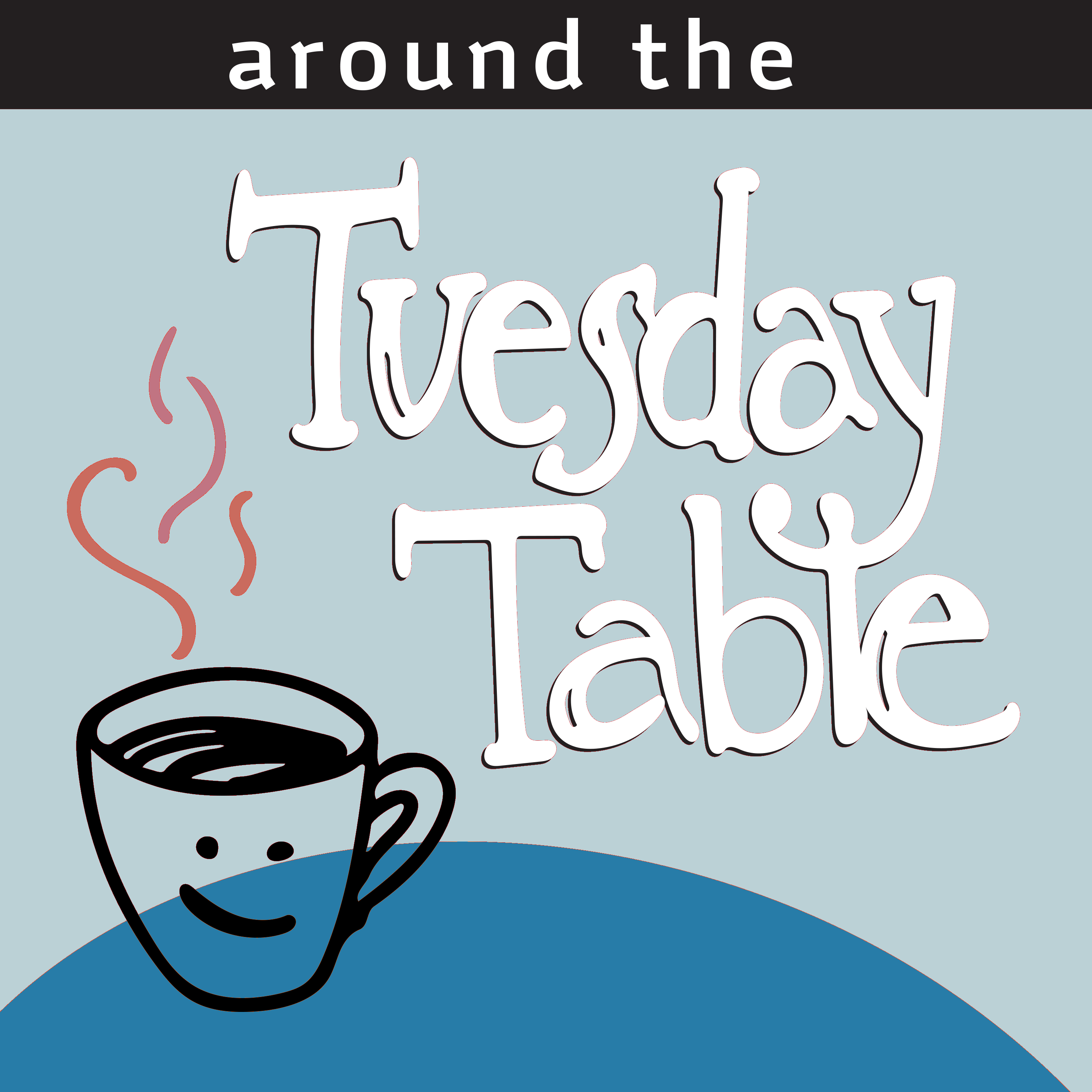 Around the Tuesday Table